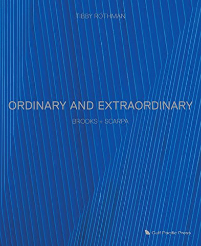 Ordinary and Extraordinary: Brooks + Scarpa