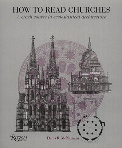 AIA Store - How to Read Churches: A Crash Course in Ecclesiastical Architecture - Rizzoli