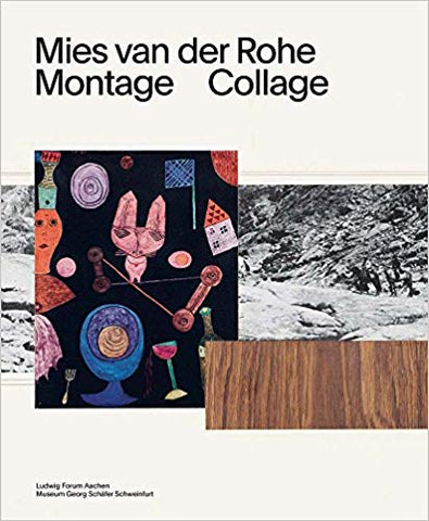 Mies van der Rohe: Montage, Collage (Bilingual Edition)