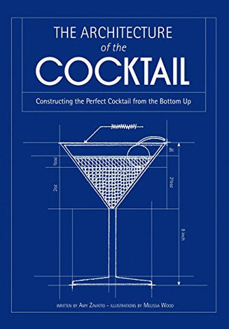 AIA Store - Architecture of the Cocktail: Constructing the Perfect Cocktail from the Bottom Up - n/a