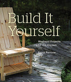 Build It Yourself: Weekend Projects for the Garden