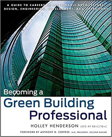 Becoming a Green Building Professional: Guide to Careers in Sustainable Architecture