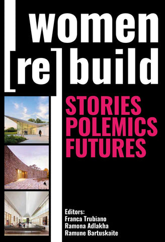 Women Rebuild: Stories, Polemics, Futures