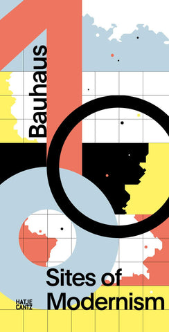 Bauhaus 100: Sites of Modernism