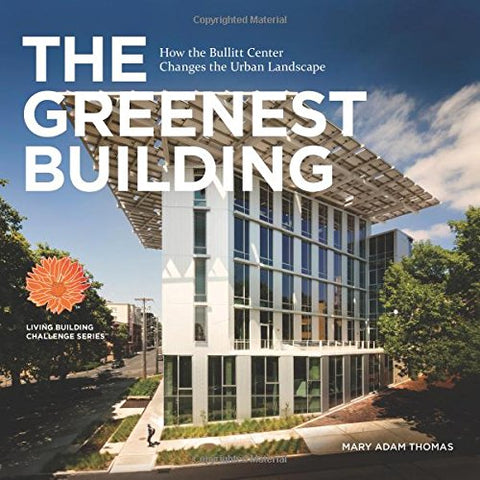 The Greenest Building: How the Bullitt Center Changes the Urban Landscape