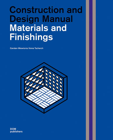 Materials and Finishings: Construction and Design Manual