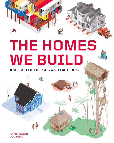 Homes We Build: A World of Houses and Habitats