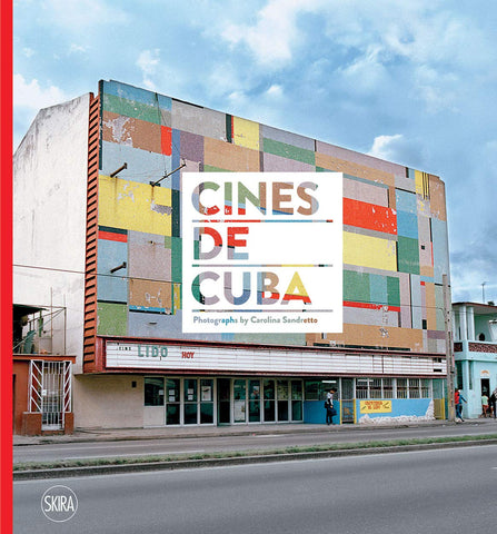 Cines de Cuba: Photographs by Carolina Sandretto