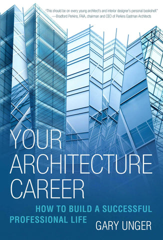 Your Architecture Career: How to Build a Successful Professional Life