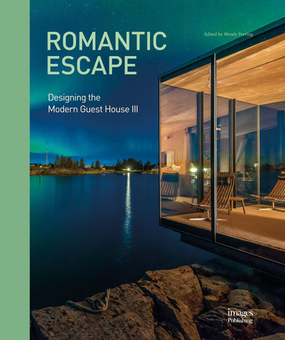 Romantic Escape: Designing the Modern Guest House III