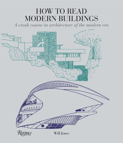 How to Read Modern Buildings: A Crash Course in Architecture of the Modern Era
