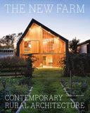 The New Farm: Contemporary Rural Architecture