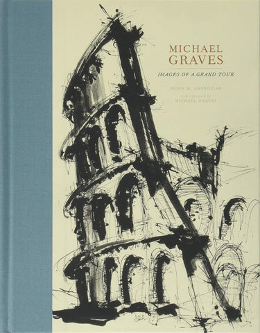 Michael Graves: Images of a Grand Tour