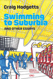 Swimming to Suburbia and Other Essays