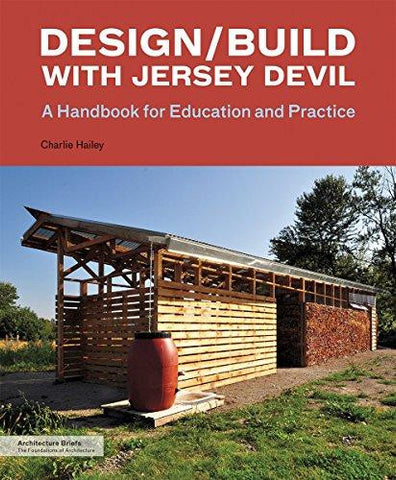 Design Build with Jersey Devil  A Handbook for Education and Practice – AIA  Store 042cc353699f