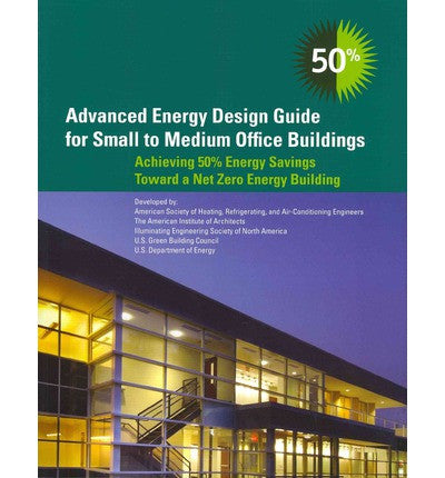 AIA Store - Advanced Energy Design Guide for Small to Medium Office Buildings - AIA Store