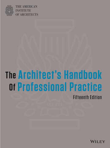 AIA Store - Architect's Handbook of Professional Practice, 15e - Wiley