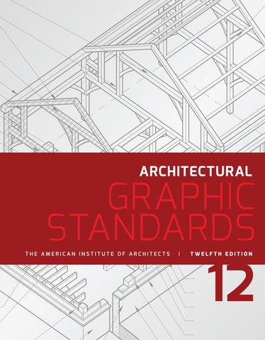 AIA Store - Architectural Graphic Standards, 12th Edition - Wiley - 1