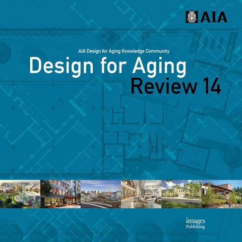 Design for Aging Review 14 (AIA Design for Aging Knowledge Community)