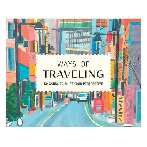 Ways of Traveling: 50 Cards to Change Your Perspective