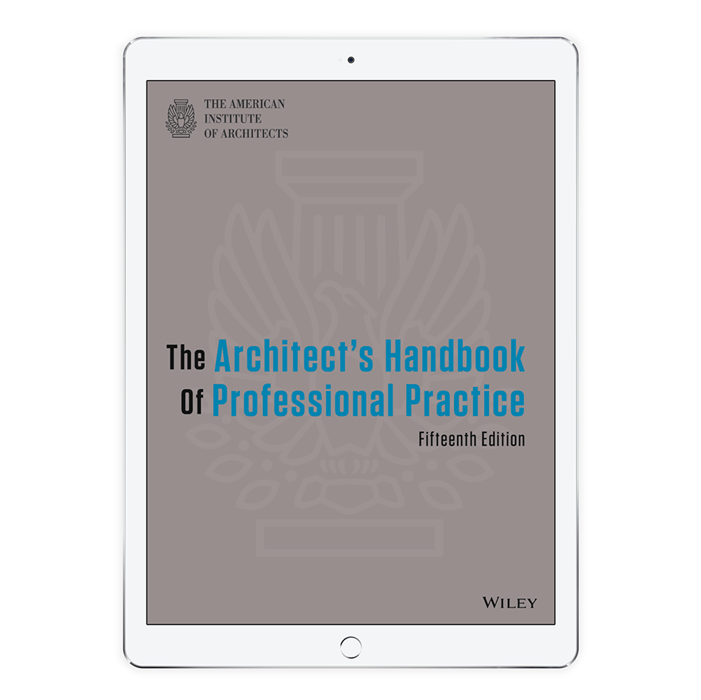 Architect 39 S Handbook Of Professional Practice 15e E Book Aia Store