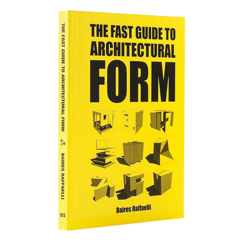 AIA Store - Fast Guide to Architectural Form - BIS - Baires Raffaelli