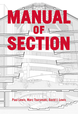 AIA Store - Manual of Section (Lewis.Tsurumaki.Lewis) - Princeton Architectural Press