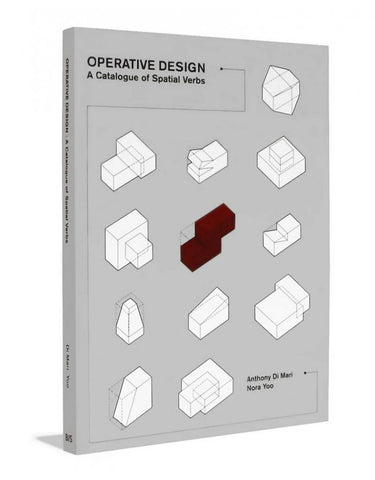 AIA Store - Operative Design: A Catalog of Spatial Verbs - Anthony di Mari