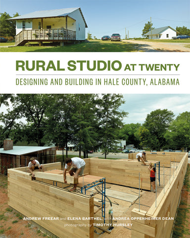AIA Store - Rural Studio at Twenty: Designing and Building in Hale County, Alabama - Princeton Architectural Press