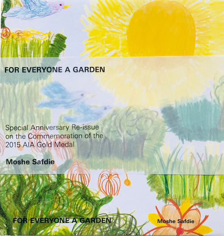 Moshe Safdie - For Everyone a Garden, Anniversary Reissue for AIA Gold Medal
