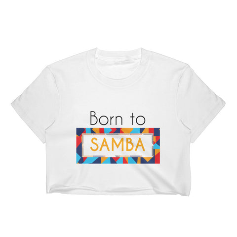 Born to Samba Crop Top - Energy Flow Activewear
