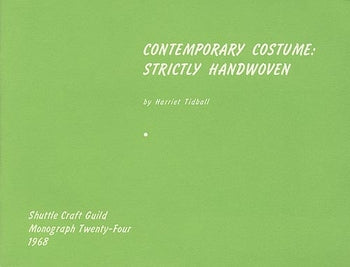 Contemporary Costume: Strictly Handwoven-Shuttle Craft Monograph 24