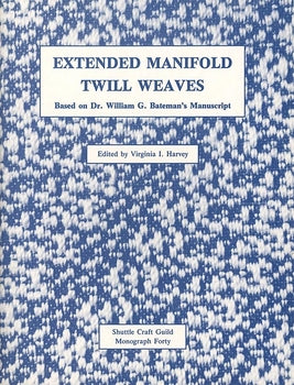 Extended Manifold Twill Weaves-Shuttle Craft Monograph 40 **DSC**