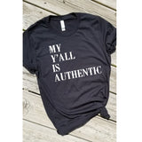 My Y'all Is Authentic Tee. S-XXL