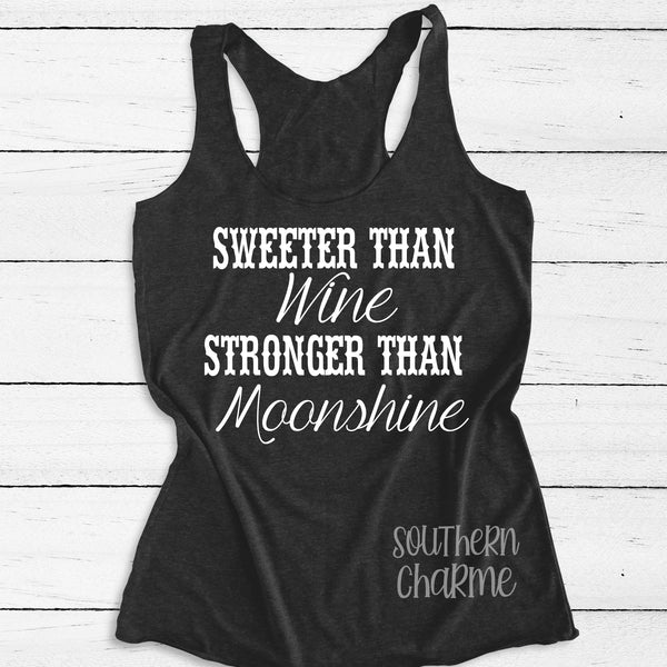 Sweeter Than Wine Stronger Than Moonshine Tank Top