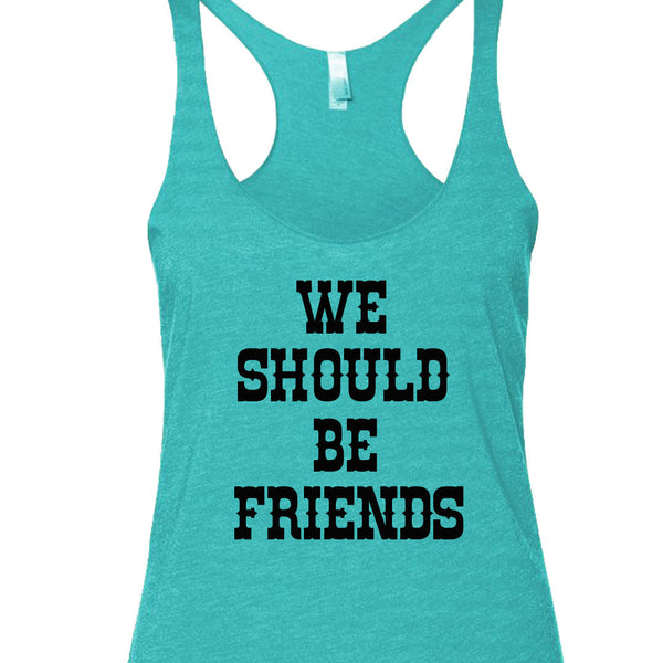 We Should Be Friends Tank Top. S-XXL.