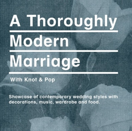 A Thoroughly Modern Marriage - flier for Ace Hotel and Knot & Pop Alternative Bridal Fair