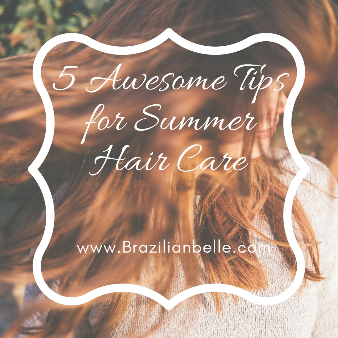5 Awesome Tips for Summer Hair Care!