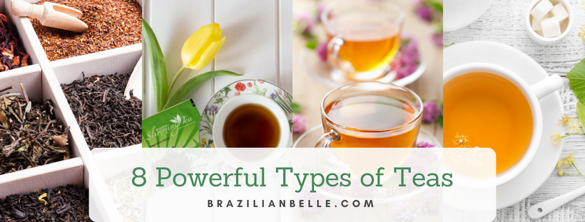 8 Most Popular Types of Teas for Health & Wellness | Powerful Benefits |