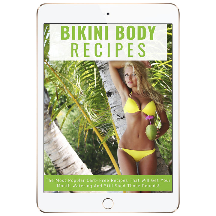 Bikini Body Recipes - +10 of the Best Low Carb Recipes to Lose Weight Fast!