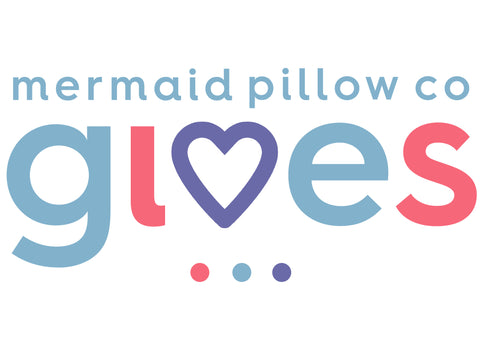 Mermaid Pillow Co Gives