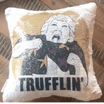 "Chunk Cushion: ""Always Be Trufflin"" Reversible Sequin Pillow"