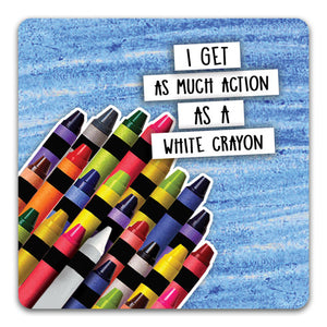 104 As Much Action as a White Crayon Funny Rubber Tabletop Car Coaster by CJ Bella Co.