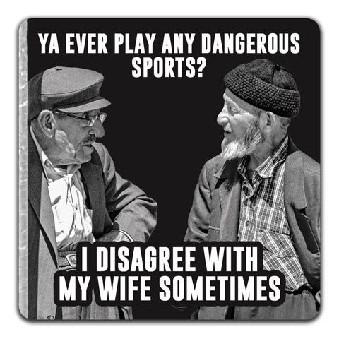 """Any Dangerous Sports?"" Drink Coaster by CJ Bella Co."