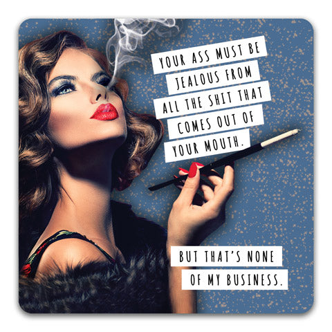 """Ass Must Be Jealous"" Drink Coaster by CJ Bella Co."