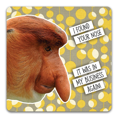 """Found Your Nose"" Drink Coaster by CJ Bella Co."
