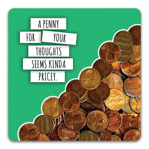 121 Penny for your Thoughts Funny Rubber Coaster By CJ Bella Co