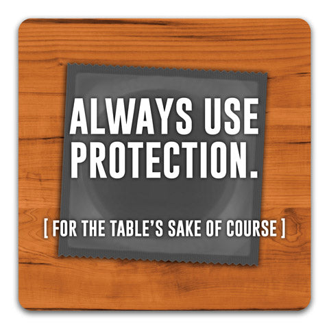 """Always Use Protection"" Drink Coaster by CJ Bella Co."