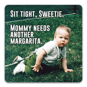 136 Sit Tight Sweetie Coaster Funny Rubber Tabletop Car Coaster by CJ Bella Co.