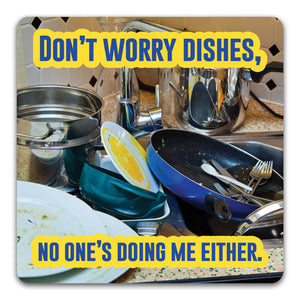 146 Don't Worry Dishes Funny Rubber Tabletop Car Coaster by CJ Bella Co.